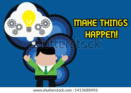 Text sign showing Make Things Happen. Conceptual photo you will have to make hard efforts in order to achieve it Standing man suit hands up imaginary bubble light bulb gears working together.
