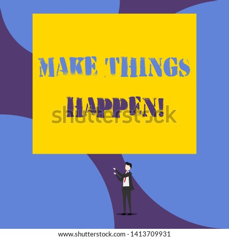 Text sign showing Make Things Happen. Conceptual photo you will have to make hard efforts in order to achieve it Isolated view young man standing pointing upwards two hands big rectangle.