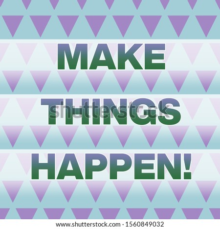 Text sign showing Make Things Happen. Conceptual photo you will have to make hard efforts in order to achieve it Geometric Pattern Lilac Violet Upside Triangles Creative Blue Background.