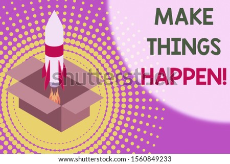 Text sign showing Make Things Happen. Conceptual photo you will have to make hard efforts in order to achieve it Fire launching rocket carton box. Starting up project. Fuel inspiration.