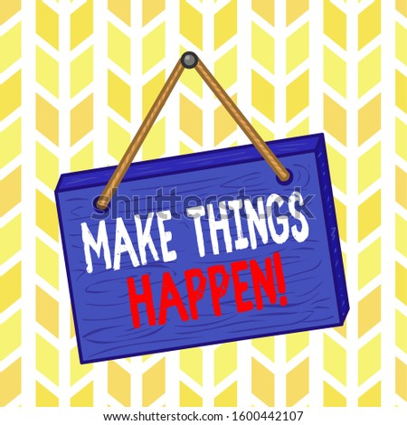 Text sign showing Make Things Happen. Conceptual photo you will have to make hard efforts in order to achieve it Square rectangle unreal cartoon wood wooden hang down on the coloured wall.