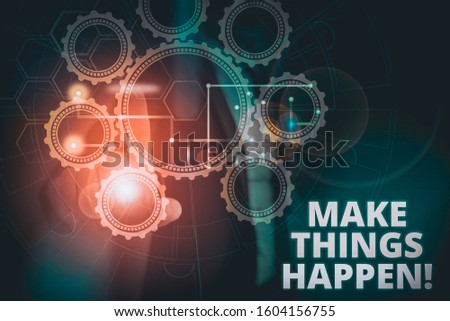Text sign showing Make Things Happen. Conceptual photo you will have to make hard efforts in order to achieve it Picture photo system network scheme modern technology smart device.