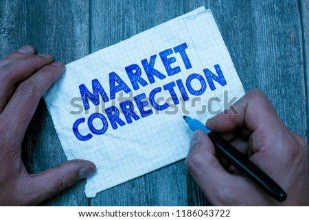 Text sign showing Market Correction. Conceptual photo When prices fall 10 percent from the 52 week high #1186043722
