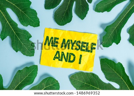 Text sign showing Me Myself And I. Conceptual photo used by speaker to refer to herself as the object of a verb. Сток-фото ©