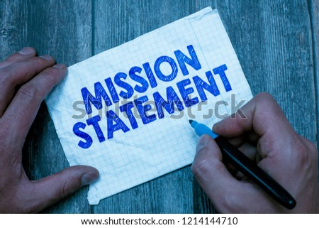 Text sign showing Mission Statement. Conceptual photo Formal summary of the aims and values of a company #1214144710