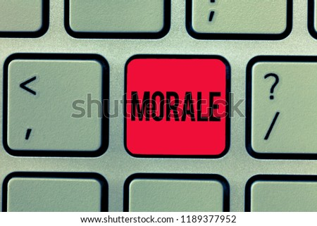 Text sign showing Morale. Conceptual photo enthusiasm and discipline of person or group at particular time #1189377952