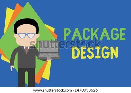 Text sign showing Package Design. Conceptual photo Strategy in creating unique product wrapping or container Standing man in suit wearing eyeglasses holding open laptop photo Art.