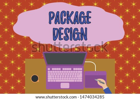 Text sign showing Package Design. Conceptual photo Strategy in creating unique product wrapping or container Upper view laptop wooden desk worker drawing tablet coffee cup office.