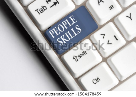 Text sign showing People Skills. Conceptual photo Get Along well Effective Communication Rapport Approachable White pc keyboard with empty note paper above white background key copy space.