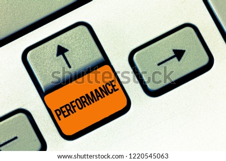 Text sign showing Performance. Conceptual photo Act of presenting a play concert entertainment Performing task #1220545063