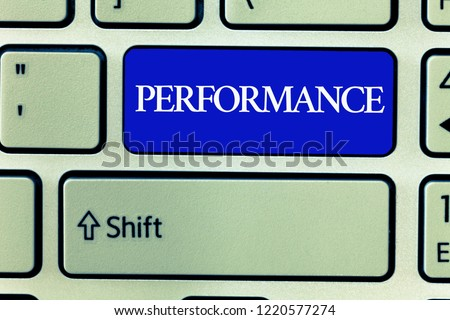Text sign showing Performance. Conceptual photo Act of presenting a play concert entertainment Performing task #1220577274
