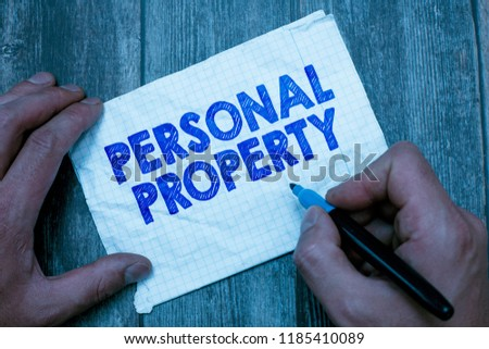 Text sign showing Personal Property. Conceptual photo Things that you own and can take it with you Movable #1185410089