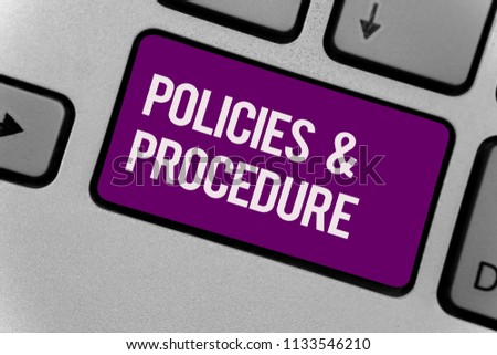 Text sign showing Policies and Procedure. Conceptual photo list of rules defines customer and buyer rights Keyboard key office typing class work click assign button computer program.