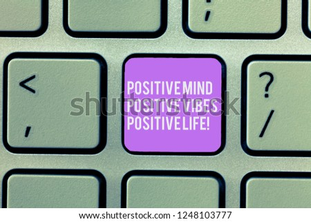 Text sign showing Positive Mind Positive Vibes Positive Life. Conceptual photo Motivation inspiration to live Keyboard key Intention to create computer message, pressing keypad idea. #1248103777