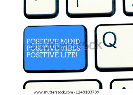 Text sign showing Positive Mind Positive Vibes Positive Life. Conceptual photo Motivation inspiration to live Keyboard key Intention to create computer message, pressing keypad idea. #1248103789