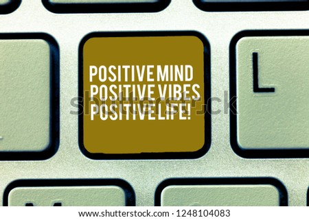 Text sign showing Positive Mind Positive Vibes Positive Life. Conceptual photo Motivation inspiration to live Keyboard key Intention to create computer message, pressing keypad idea. #1248104083