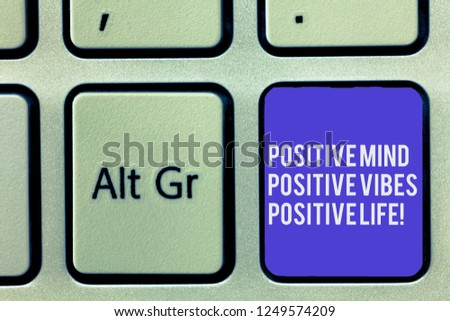 Text sign showing Positive Mind Positive Vibes Positive Life. Conceptual photo Motivation inspiration to live Keyboard key Intention to create computer message, pressing keypad idea. #1249574209