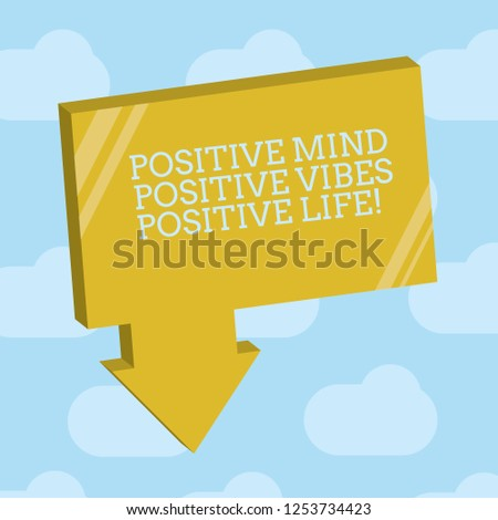 Text sign showing Positive Mind Positive Vibes Positive Life. Conceptual photo Motivation inspiration to live Blank 3D Rectangular Shape Form with connecting Arrow pointing downward.
