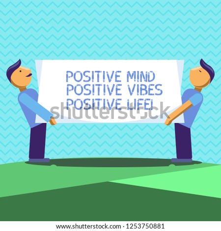 Text sign showing Positive Mind Positive Vibes Positive Life. Conceptual photo Motivation inspiration to live Two Men Standing Carrying Rectangular Blank Panel Board on Both Sides.