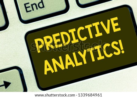 Text sign showing Predictive Analytics. Conceptual photo Method to forecast Perforanalysisce Statistical Analysis Keyboard key Intention to create computer message pressing keypad idea. #1339684961