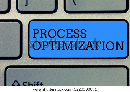 Text sign showing Process Optimization. Conceptual photo Improve Organizations Efficiency Maximize Throughput