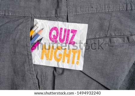 Text sign showing Quiz Night. Conceptual photo evening test knowledge competition between individuals Writing equipment and white note paper inside pocket of man work trousers.