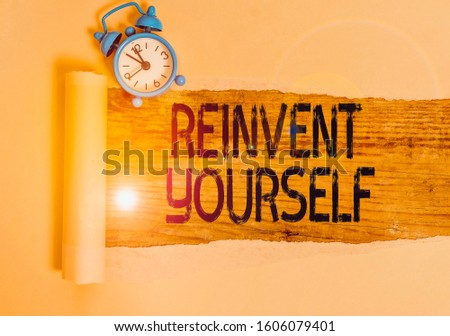Text sign showing Reinvent Yourself.