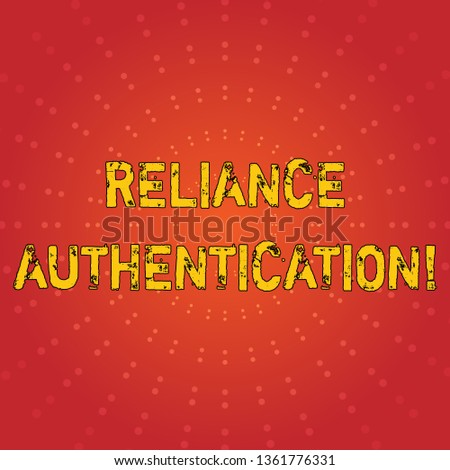 Text sign showing Reliance Authentication. Conceptual photo part of trust based identity attribution process Sunburst with Blank Center Space and Halftone Dotted Extended Beam Lines.