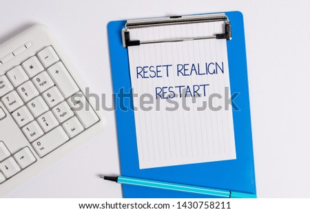 Text sign showing Reset Realign Restart. Conceptual photo Life audit will help you put things in perspectives. #1430758211