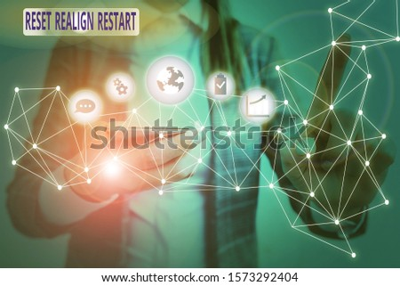 Text sign showing Reset Realign Restart. Conceptual photo Life audit will help you put things in perspectives Picture photo system network scheme modern technology smart device. #1573292404