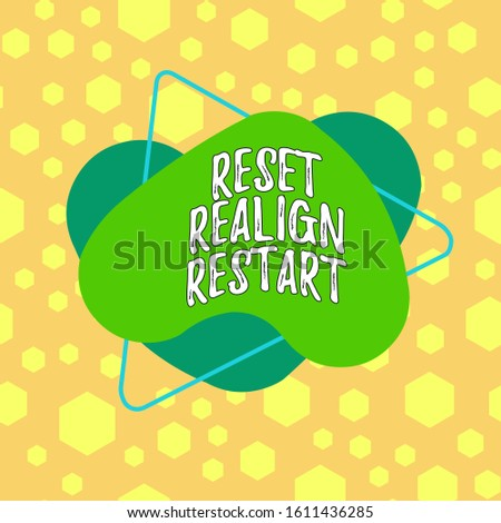 Text sign showing Reset Realign Restart. Conceptual photo Life audit will help you put things in perspectives Asymmetrical uneven shaped format pattern object outline multicolour design.