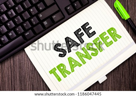 Text sign showing Safe Transfer. Conceptual photo Wire Transfers electronically Not paper based Transaction #1186047445