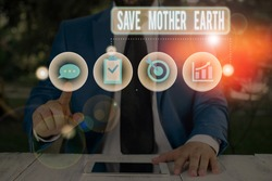 Text sign showing Save Mother Earth. Conceptual photo doing small actions prevent wasting water heat energy.