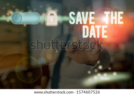 Text sign showing Save The Date. Conceptual photo Systematized events Scheduled activity Recorded Filed.