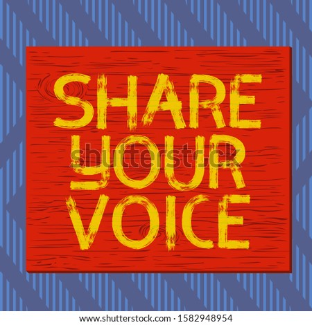 Text sign showing Share Your Voice. Conceptual photo asking employee or member to give his opinion or suggestion Square rectangle unreal cartoon wood wooden nailed stuck on coloured wall.