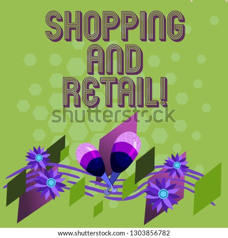 Text sign showing Shopping And Retail. Conceptual photo place of business usually owned and operated by retailer Colorful Instrument Maracas Handmade Flowers and Curved Musical Staff.