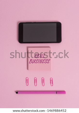Text sign showing Skill Business. Conceptual photo Ability to handle business venture Intellectual expertise Colored blank sticky note clips smartphone pen trendy pastel background. #1469886452
