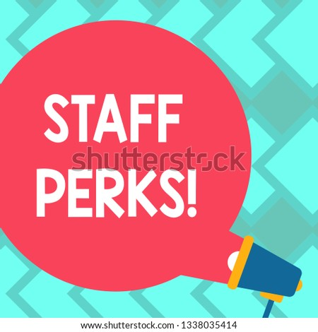 Text sign showing Staff Perks. Conceptual photo Workers Benefits Bonuses Compensation Rewards Health Insurance Blank Round Color Speech Bubble Coming Out of Megaphone for Announcement.