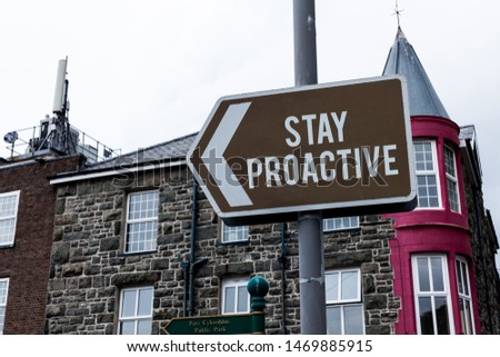 Text sign showing Stay Proactive. Conceptual photo Taking own decision to go ahead of anticipated events Empty street signs on the crossroads with blank copy space. #1469885915