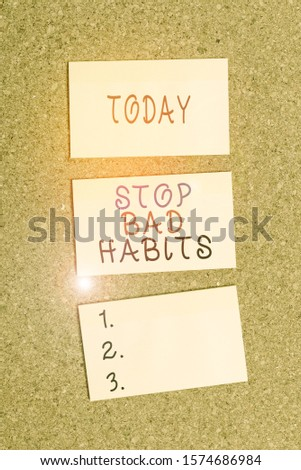 Text sign showing Stop Bad Habits. Conceptual photo asking someone to quit doing non good actions and altitude Vertical empty sticker reminder memo square billboard corkboard desk paper.