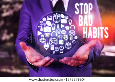 Text sign showing Stop Bad Habits. Conceptual photo asking someone to quit doing non good actions and altitude.