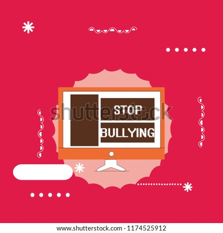 Text sign showing Stop Bullying. Conceptual photo Fight and Eliminate this Aggressive Unacceptable Behavior