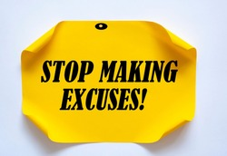 Text sign showing Stop Making Excuses