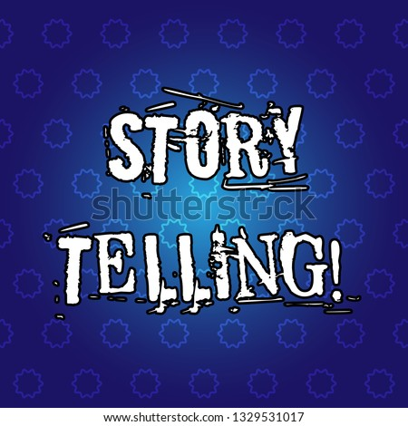 Text sign showing Story Telling. Conceptual photo Tell or write short Stories Share Personal Experiences.