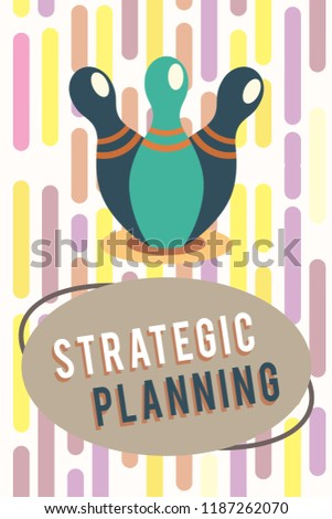Text sign showing Strategic Planning. Conceptual photo Organizational Management Activity Operation Priorities