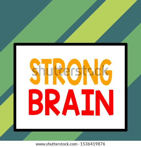 Text sign showing Strong Brain. Conceptual photo own firm attitudes and opinions and are not easily influenced Front close up view big blank rectangle abstract geometrical background.