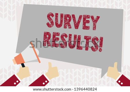 Text sign showing Survey Results. Conceptual photo result of activity that collects or acquires statistical data Hand Holding Megaphone and Other Two Gesturing Thumbs Up with Text Balloon.
