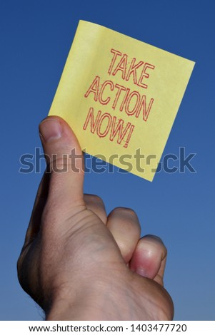 Text sign showing Take Action Now. Conceptual photo do something official or concerted achieve aim with problem. #1403477720
