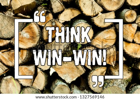 Text sign showing Think Win Win. Conceptual photo Negotiation strategy for both partners to obtain benefits Wooden background vintage wood wild message ideas intentions thoughts.