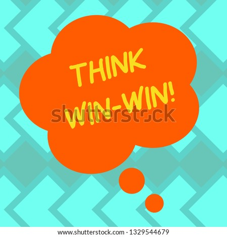 Text sign showing Think Win Win. Conceptual photo Negotiation strategy for both partners to obtain benefits Blank Color Floral Shape Thought Speech Bubble photo for Presentation Ads.